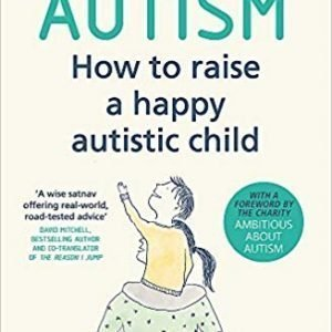autism how to raise a happy