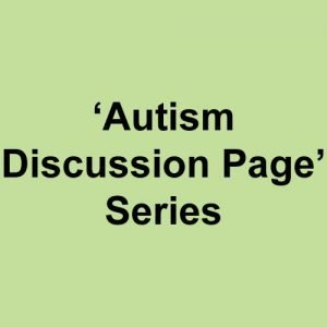 'Autism Discussion Page' Series